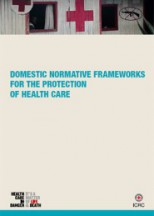 Domestic Normative Frameworks for the Protection of the Provision of Health Care Report & Guiding tool (on the basis of Brussels Workshop)