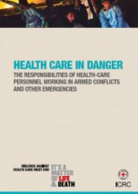 The responsibilities of health-care personnel working in armed conflict and other emergencies