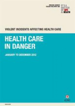 Violent incidents affecting the delivery of health care April 2013, (for incidents collected by ICRC between January 2012 and December 2012)