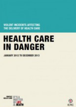 Violent incidents affecting the delivery of health care April 2014, (for incidents collected by ICRC between January 2012 and December 2013)