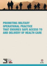 Military Operational Practice to ensure safer access to and delivery of health care (on the basis of Sydney Workshop)