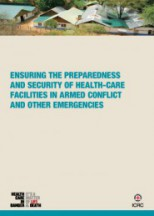 Ensuring the preparedness and security of health-care facilities in armed conflict and other emergencies